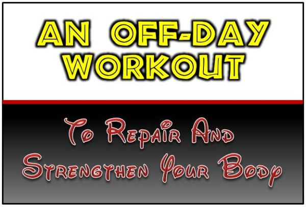 An-Off-Day-Workout-To-repair-And-Strengthen-Your-Body